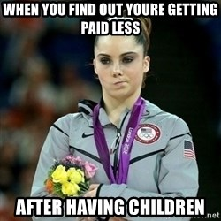 McKayla Maroney Not Impressed - When you find out youre getting paid less after having children