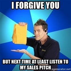Shamwow Guy - i forgive you but next time at least listen to my sales pitch