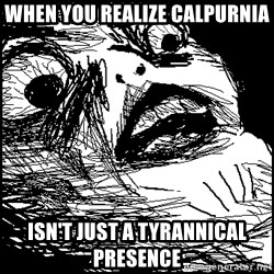 Surprised Chin - when you realize calpurnia ISN'T just a tyrannical presence