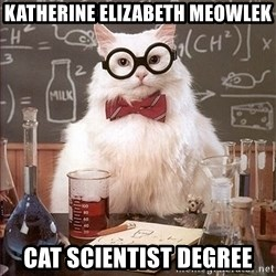Science Cat - Katherine elizabeth meowlek Cat scientist degree