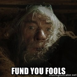 gandalf run you fools closeup -  fund you fools