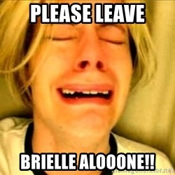 Leave Brittney Alone - Please Leave Brielle alooone!!