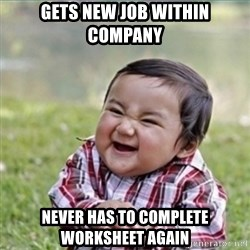 evil plan kid - gets new job within company never has to complete worksheet again