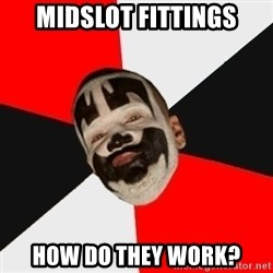 Insane Clown Posse - Midslot Fittings How do they work?