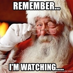 Capitalist Santa - Remember... I'm watching.....