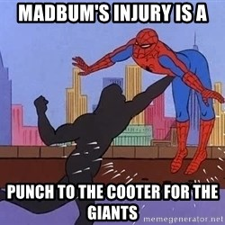 crotch punch spiderman - Madbum's injury is a  punch to the cooter for the giants