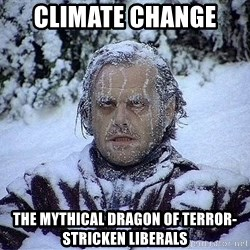 Frozen Jack Nicholson Shining - Climate Change   THE MYTHICAL DRAGON OF TERROR-STRICKEN LIBERALS