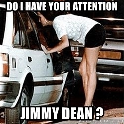 Karma prostitute  - Do I have your attention Jimmy dean ?