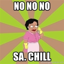 Consuela Family Guy - No no no Sa. Chill