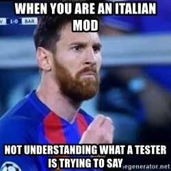 Messi Italian - when you are an italian mod not understanding what a tester is trying to say