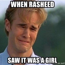 Crying Man - when rasheed saw it was a girl