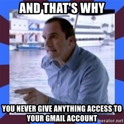 J walter weatherman - And that's why You never give anything access to your Gmail account