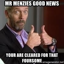 cool story bro house - Mr Menzies good news your are cleared for that foursome
