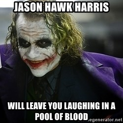 joker - jason hawk harris will leave you laughing in a pool of blood