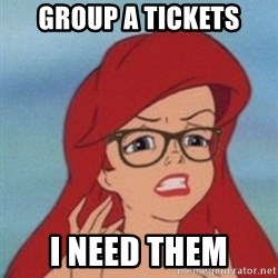 Hipster Ariel- - Group A tickets I need them