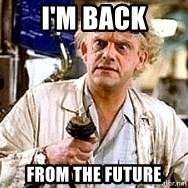 Doc Back to the future - I'm back from the future