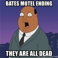 ollie williams - Bates motel ending  They are all dead