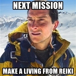 Bear Grylls - Next mission Make a living from reiki