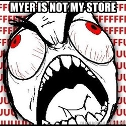 Rage Face - myer is not my store