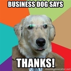 Business Dog - BUSINESS DOG SAYS THANKS!
