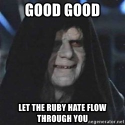 Sith Lord - good good let the ruby hate flow through you
