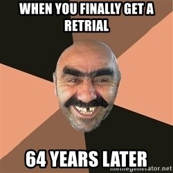 Provincial Man - When you finally get a retrial 64 years later