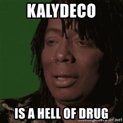 Rick James - Kalydeco is a hell of drug
