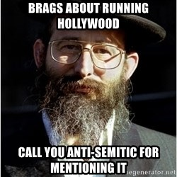 Like-A-Jew - Brags about running Hollywood call you anti-semitic for mentioning it