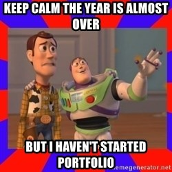 Everywhere - keep calm The year is almost over But i HAVEN'T started portfolio