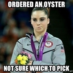 McKayla Maroney Not Impressed - ordered an oyster not sure which to pick