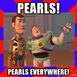 Everywhere - pearls!  pearls everywhere!