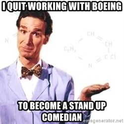 Bill Nye - I QUIT WORKING WITH BOEING TO BECOME A STAND UP COMEDIAN