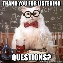 Science Cat - THANK YOU FOR LISTENING QUESTIONS?