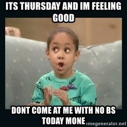 Raven Symone - Its tHursDay and im feeling good Dont come at me with no bs today mone