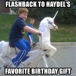 unicorn - Flashback to Haydel's Favorite birthday gift