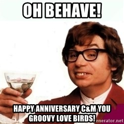 Austin Powers Drink - Oh behave!  Happy anniversary C&m you groovy love birds!
