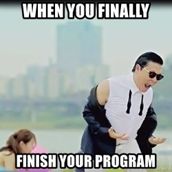 Psy's DAT ASS - When you finally finish your program