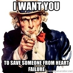 Uncle Sam Point - I want you  to save someone from heart failure