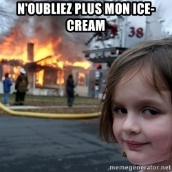 Disaster Girl - n'oubliez plus mon ICE-CREAM