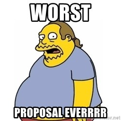 Comic Book Guy Worst Ever - WORST PROPOSAL EVERRRR