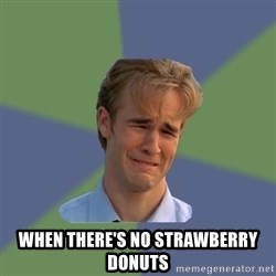 Sad Face Guy -  WHEN THERE'S NO STRAWBERRY DONUTS