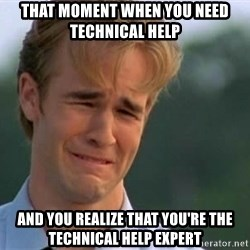 James Van Der Beek - That moment when you need technical help And You realize that you're the technical help expert
