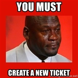 crying michael jordan - You must Create a new ticket
