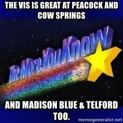 The more you know - The vis is great at Peacock and cow springs And Madison Blue & Telford too.