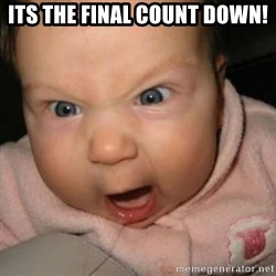 Crazy Mean Baby  - Its the final count down!