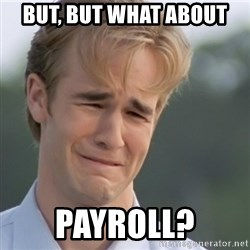 Dawson's Creek - But, but what about payroll?
