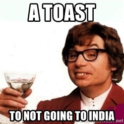 Austin Powers Drink - a tOAST tO NOT GOING TO iNDIA