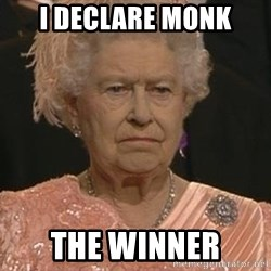 Queen Elizabeth Meme - i declare monk the winner