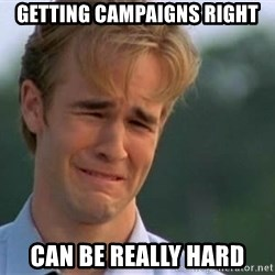 James Van Der Beek - getting campaigns right can be really hard