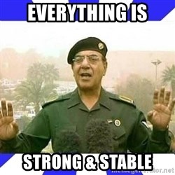 Comical Ali - everything is strong & stable